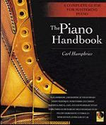 The Piano Handbook -- A Complete Guide for Mastering Piano