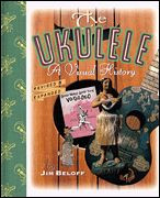 The Ukulele, A Visual History - Second Edition