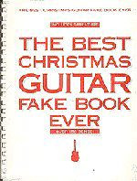 The Best Christmas Guitar Fake Book Ever, Second Edition
