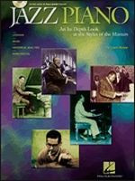 Jazz Piano - An In-Depth Look at the Styles of the Masters
