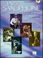 Jazz Saxophone - An In-Depth Look at the Styles of Tenor Masters