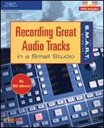 The S.M.A.R.T. Guide to Recording Great Audio Tracks