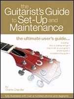The Guitarist's Guide to Set-Up & Maintenance
