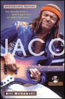 Jaco - The Extraordinary and Tragic Life of Jaco Pastorius