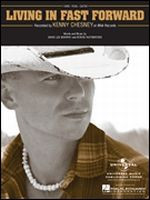 Living in Fast Forward - Kenny Chesney Sheet Music