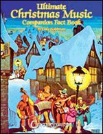 Ultimate Christmas Music Companion Fact Book