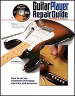 The Guitar Player Repair Guide, Third Edition