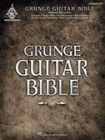 Grunge Guitar Bible, Second Edition