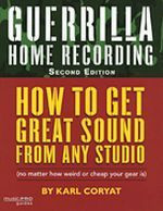Guerrilla Home Recording, Second Edition