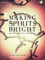 Making Spirits Bright - Piano Solos for Christmas