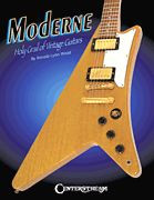 Moderne - Holy Grail of Vintage Guitars