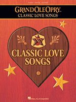 Grand Ole Opry - Classic Love Songs