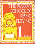 The Russian School of Piano Playing - Book 1, Part 1