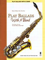 Play Ballads with a Band - Music Minus One Alto Sax