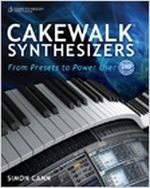 Cakewalk Synthesizers From Presets to Power User, Second Edition