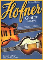 The Hofner Guitar: A History, Expanded Edition