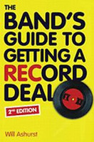 The Band's Guide to Getting a Record Deal, Second Edition