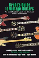 Gruhn's Guide to Vintage Guitars, Updated & Revised Third E