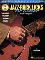 Jazz-Rock Licks for Guitar: Lead Guitar Styles of Carlton & more