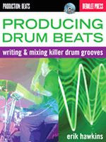 Producing Drum Beats - Writing & Mixing Killer Drum Grooves