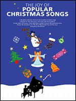 The Joy of Popular Christmas Songs - Piano Solo Songbook