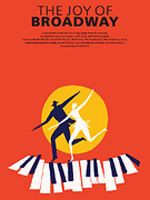 The Joy of Broadway - Piano Solo Songbook