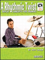 A Rhythmic Twist - Triplet Concepts for Drumset
