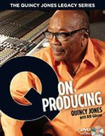 Q on Producing - The Quincy Jones Legacy Series