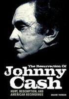 The Resurrection of Johnny Cash