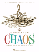Order From Chaos - Taming the Wild Music Class