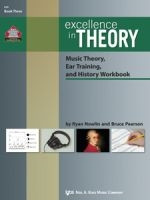 Excellence in Theory Music Theory, Ear Training,and History Workbook Book Three