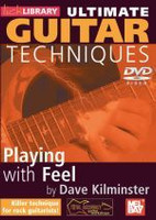 Ultimate Guitar Techniques: Playing With Feel DVD