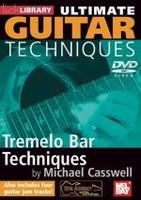 Ultimate Guitar Techniques: Tremolo Bar Techniques DVD