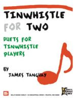 Tinwhistle for Two : Duets for Tinwhistle Players