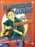 Flatpicking Guitar for the Complete Ignoramus! Book/CD Set
