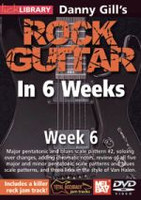 Danny Gill's Rock Guitar in 6 Weeks: Week 6 DVD