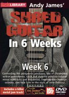 Shred Guitar in 6 Weeks: Week 6 DVD - Andy James