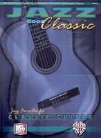 Jazz Goes Classic -- Jazz Favorites for Classic Guitar