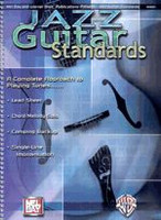 Jazz Guitar Standards -- A Complete Approach to Playing Tunes