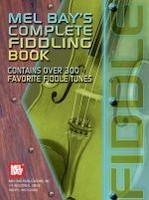 Mel Bay's Complete Fiddling Book