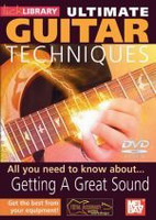 Ultimate Guitar Techniques: Getting A Great Sound DVD