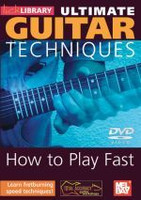 Ultimate Guitar Techniques: How To Play Fast DVD
