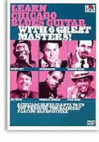 Learn Chicago Blues with 6 Great Masters! DVD