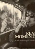 Real Moment - Bob Dylan