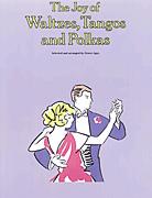 The Joy of Waltzes, Tangos and Polkas