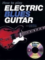 How to Play Electric Blues Guitar