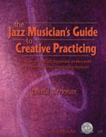 The Jazz Musician's Guide to Practicing