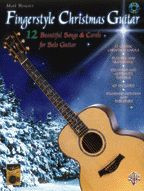 Fingerstyle Christmas Guitar: 12 Beautiful Songs & Carols