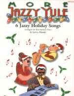 More Jazzy Yule - 6 Jazzy Holiday Songs