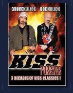 Bruce Kulick,  Bob Kulick : KISS Forever DVD